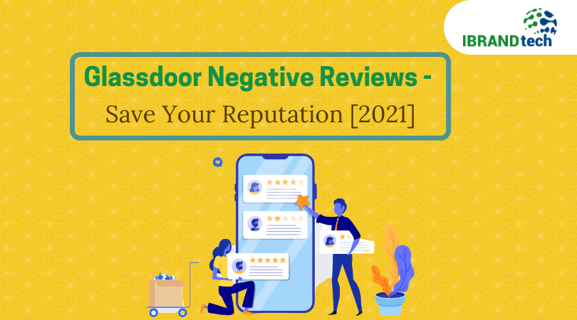 Glassdoor Negative Reviews – Save Your Reputation [2021]